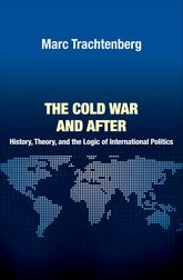 The Cold War and AfterHistory, Theory, and the Logic of International Politics