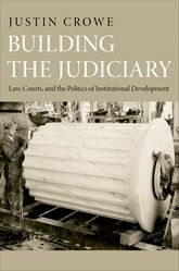 Building the JudiciaryLaw, Courts, and the Politics of Institutional Development