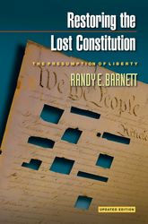 Restoring the Lost ConstitutionThe Presumption of Liberty