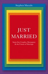 Just MarriedSame-Sex Couples, Monogamy, and the Future of Marriage