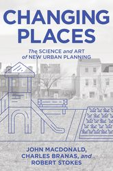 Changing PlacesThe Science and Art of New Urban Planning