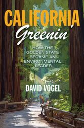 California Greenin'How the Golden State Became an Environmental Leader
